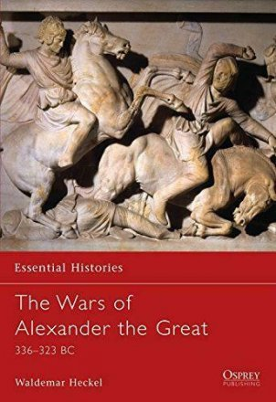 Capa do livro The Wars of Alexander the Great 336-323 BC, de Waldemar Heckel