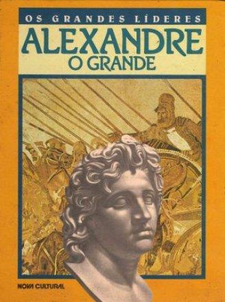 Capa do livro Os Grandes Líderes - Alexandre o Grande, de Dennis Wepmann