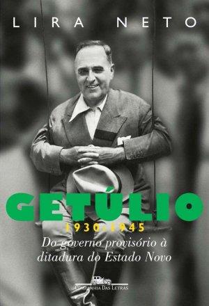 Capa do livro Getúlio 1930-1945, de Lira Neto