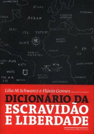 Capa do livro Dicionário da Escravidão e Liberdade, de Lilia M. Schwarcz e Flávio Gomes (org.)