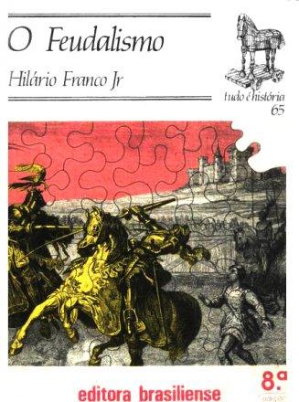 Capa do livro O Feudalismo, de Hilário Franco Jr.