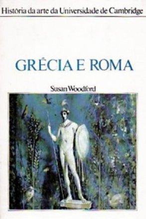Capa do livro História da Arte da Universidade de Cambridge: Grécia e Roma, de Susan Woodford