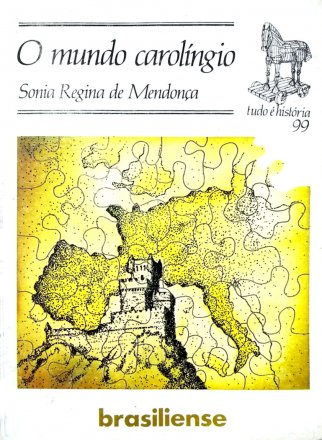 Capa do livro O Mundo Carolíngio, de Sonia Regina de Mendonça
