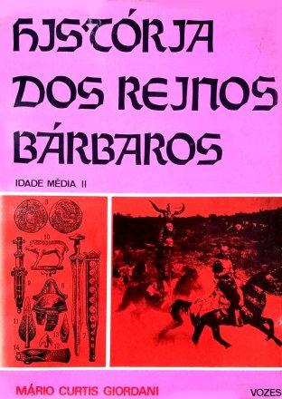 Capa do livro História dos Reinos Bárbaros, de Mario Curtis Giordani