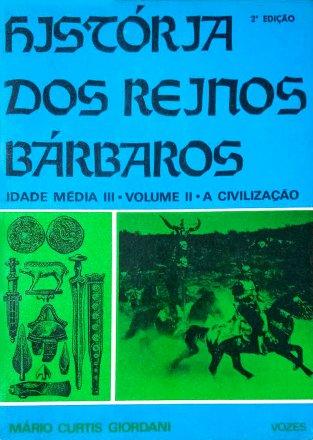 Capa do livro História dos Reinos Bárbaros - Vol. 2 - A Civilização, de Mario Curtis Giordani