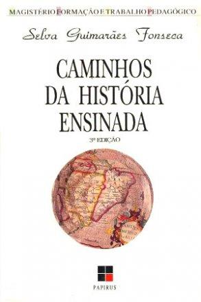 Capa do livro Caminhos da História ensinada, de Selva Guimarães Fonseca
