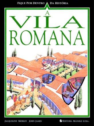 Capa do livro Fique por Dentro da História: A Vila Romana, de Jacqueline Morley