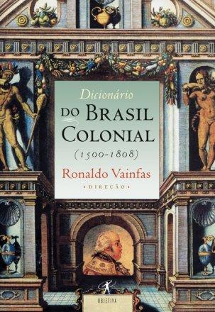 Capa do livro Dicionário do Brasil Colonial, de Ronaldo Vainfas (org.)
