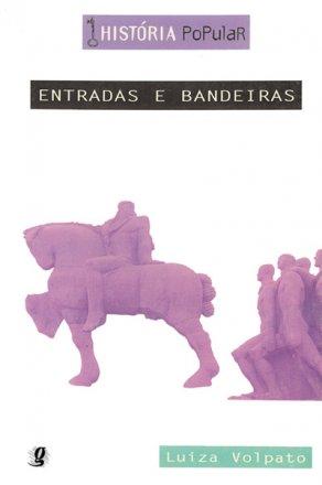 Capa do livro Entradas e Bandeiras, de Luiza Rios Ricci Volpato