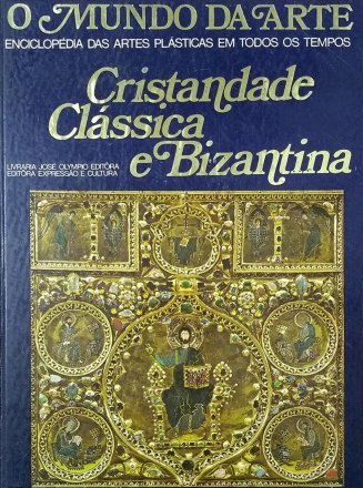 Capa do livro O Mundo da Arte: Cristandade Clássica e Bizantina, de Jean Lassus