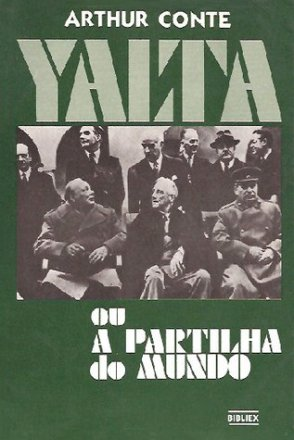Capa do livro: Yalta ou a Partilha do Mundo