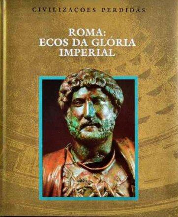 Capa do livro Roma - Ecos da Glória Imperial, de Time-Life