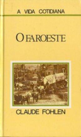 Capa do livro O Faroeste, de Claude Fohlen