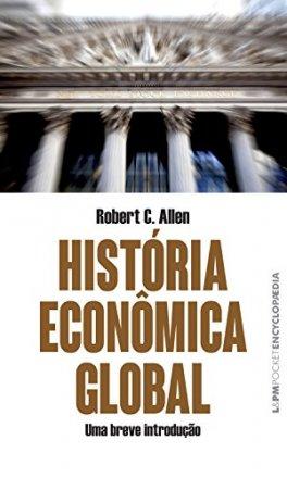 Capa do livro História Econômica Global: Uma breve introdução, de Robert C. Allen