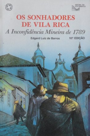 Capa do livro Os Sonhadores de Vila Rica, de Edgard Luiz de Barros