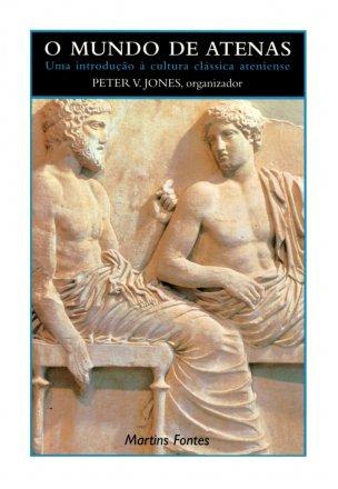 Capa do livro O Mundo de Atenas, de Peter V. Jones
