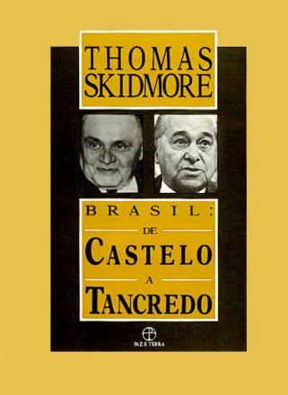 Capa do livro Brasil: De Castelo a Tancredo, de Thomas E. Skidmore