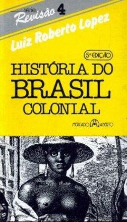 Capa do livro História do Brasil Colonial, de Luiz Roberto Lopez