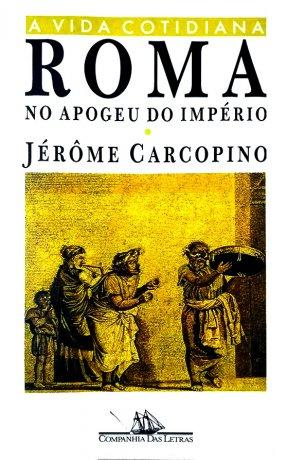 Capa do livro Roma no Apogeu do Império, de Jérôme Carcopino