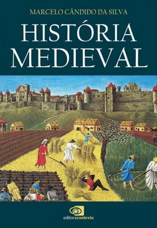 Capa do livro História Medieval, de Marcelo Cândido da Silva