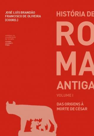 Capa do livro História de Roma Antiga - Vol.1, de Jose Luis Brandão e Francisco de Oliveira (org.)