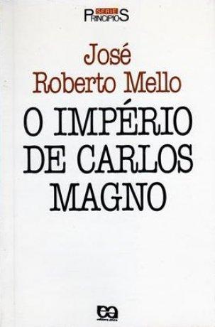 Capa do livro O Império de Carlos Magno, de José Roberto Mello