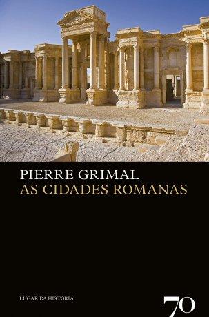 Capa do livro As Cidades Romanas, de Pierre Grimal