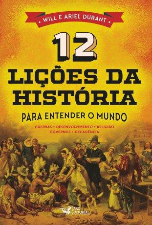Capa do livro 12 Lições da História - Para Entender o Mundo, de Will Durant