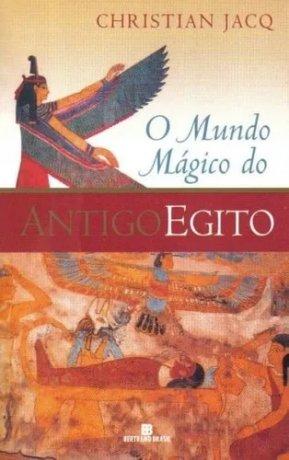 Capa do livro O Mundo Mágico do Antigo Egito, de Christian Jacq