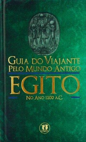 Capa do livro Guia do Viajante pelo Mundo Antigo: Egito, de Charlotte Booth