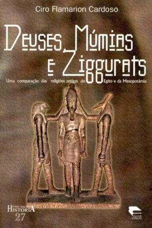 Capa do livro Deuses, Múmias e Ziggurats, de Ciro Flamarion Cardoso