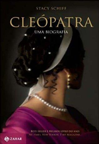 Capa do livro Cleópatra - Uma Biografia, de Stacy Schiff