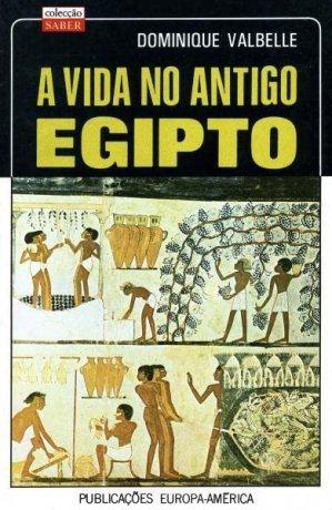 Capa do livro A vida no Antigo Egipto, de Dominique Valbelle