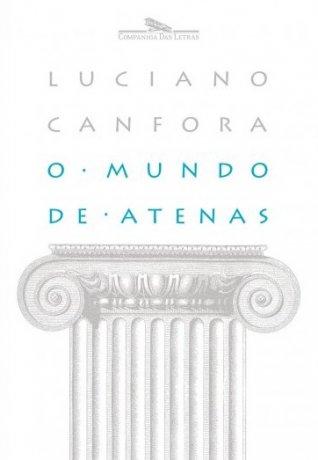 Capa do livro O Mundo de Atenas, de Luciano Canfora