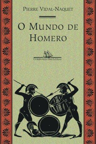 Capa do livro O mundo de Homero, de Pierre Vidal-Naquet