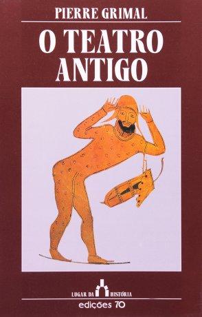 Capa do livro O Teatro antigo, de Pierre Grimal