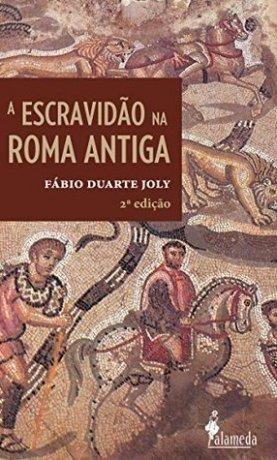 Capa do livro A Escravidão na Roma Antiga, de Fábio Duarte Joly