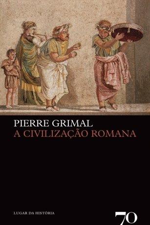 Capa do livro A Civilização Romana, de Pierre Grimal