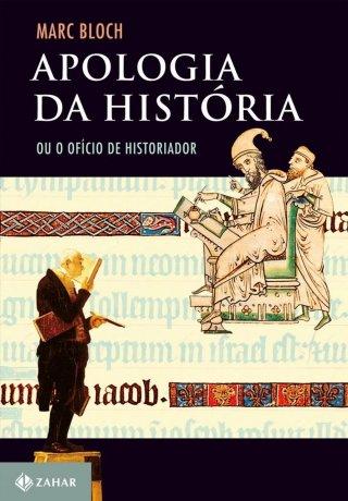 Capa do livro Apologia da História, de Marc Bloch