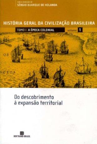 Capa do livro HGCB 1 - Do Descobrimento à Expansão Territorial, de Sérgio Buarque de Holanda (org.)