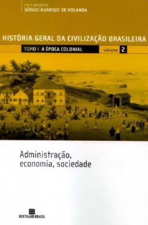 Capa do livro HGCB 2 -  Administração, economia e sociedade, de Sérgio Buarque de Holanda (org.)
