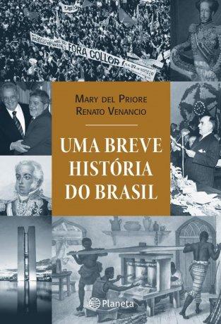 Capa do livro Uma Breve História do Brasil, de Mary del Priore e Renato Venâncio