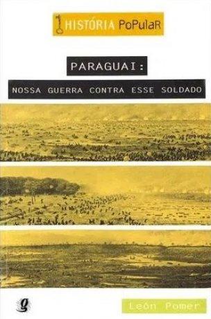 Capa do livro Paraguai: nossa guerra contra esse soldado, de León Pomer