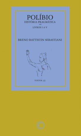 Capa do livro História pragmática - Livro I a V, de Políbio