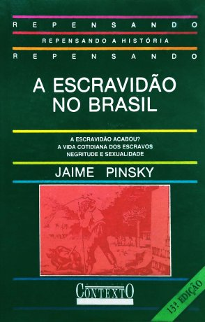 Capa do livro A Escravidão no Brasil, de Jaime Pinsky