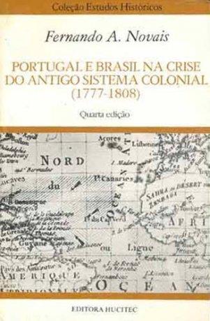 Capa do livro Portugal e Brasil na Crise do Antigo Sistema Colonial, de Fernando A. Novais