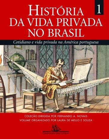 Capa do livro História da vida privada no Brasil - Vol.1, de Fernando A. Novais e Laura de Mello e Souza (org.)