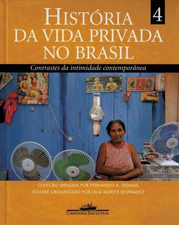 Capa do livro História da vida privada no Brasil - Vol.4, de Fernando A. Novais e Lilia M. Schwarcz (org.)