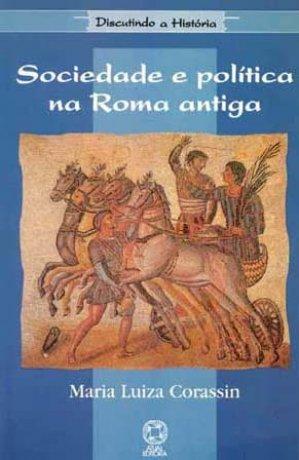 Capa do livro Sociedade e política na Roma antiga, de Maria Luiza Corassin