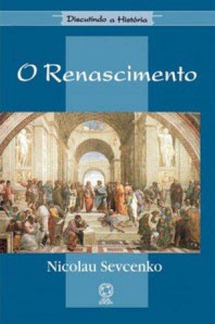 Capa do livro O Renascimento, de Nicolau Sevcenko